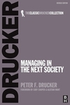Managing in the next society/ Peter F. Drucker
