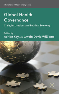 Global health governance crisis, institutions and political economy