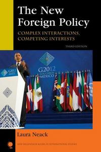 The new foreign policy; complex interactions, competing interests