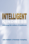 Intelligent kindness reforming the culture of healthcare