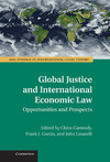 Global justice and international economic law opportunities and prospects
