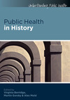 Public health in history/ Virginia Berridge, Martin Gorsky and Alex Mold
