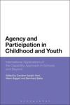 Agency and participation in childhood and youth international applications of the capability approach in schools and beyond