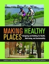 Making healthy places designing and building for health, well-being, and sustainability