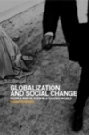 Globalization and social change; people and places in a divided world