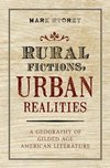 Rural fictions, urban realities a geography of Gilded Age American literature