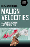 Malign velocities accelerationism & capitalism