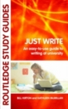 Just write; an easy-to-use guide to writing at university