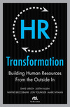 HR transformation; building human resources from the outside in