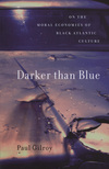 Darker than blue on the moral economies of Black Atlantic culture