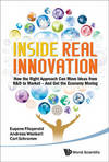 Inside real innovation how the right approach can move ideas from R&D to market - and get the economy moving