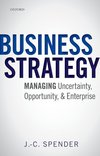 Business strategy managing uncertainty, opportunity, and enterprise