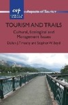 Tourism and trails cultural, ecological and management issues