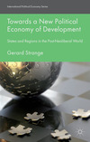 Towards a new political economy of development states and regions in the post-neoliberal world