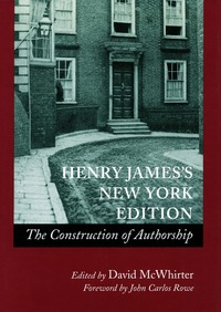 Henry James's New York edition the construction of authorship