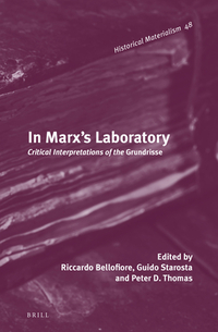 In Marx's laboratory; critical interpretations of the Grundrisse