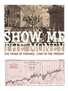 Show me the money the image of finance, 1700 to the present