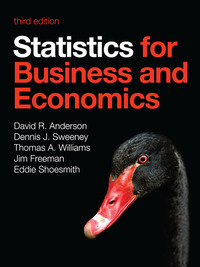 Statistics for business and economics/ David R. Anderson, Dennis J. Sweeney, Thomas A. Williams, Jim Freeman, Eddie Shoesmith