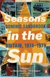 Seasons in the sun the battle for Britain, 1974-1979