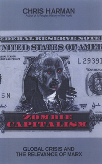 Zombie capitalism global crisis and the relevance of Marx