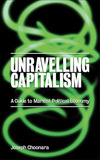 Unravelling capitalism a guide to Marxist political economy