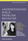 Understanding girls' problem behavior how girls' delinquency develops in the context of maturity & health, co-occurring problems, and relationships