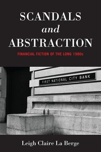 Scandals and abstraction financial fiction of the long 1980s
