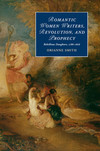 Romantic women writers, revolution and prophecy rebellious daughters, 1786-1826