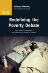 Redefining the poverty debate why a war on markets is no substitute for a war on poverty
