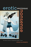 Erotic grotesque nonsense the mass culture of Japanese modern times