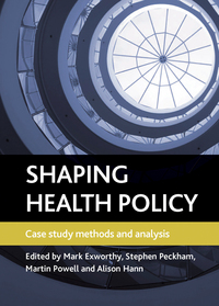 Shaping health policy; case study methods and analysis