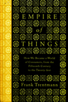 Empire of things how we became a world of consumers, from the fifteenth century to the twenty-first
