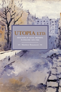 Utopia Ltd. ideologies of social dreaming in England, 1870-1900