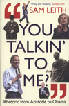You talkin' to me? rhetoric from Aristotle to Obama