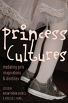 Princess cultures mediating girls' imaginations and identities