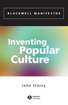 Inventing popular culture: from folklore to globalization/ John Storey