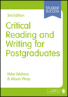 Critical reading and writing for postgraduates/ Mike Wallace and Alison Wray