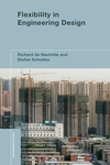 Flexibility in engineering design/ Richard de Neufville and Stefan Scholtes