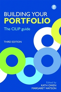Building your portfolio: the CILIP guide/ [edited by] Kath Owen and Margaret Watson