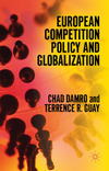 European competition policy and globalization/ Chad Damro, Terrence R. Guay