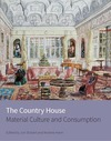 The country house: material culture and consumption/ edited by Jon Stobart and Andrew Hann