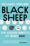 Black sheep: the hidden benefits of being bad/ Richard Stephens