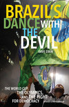 Brazil's dance with the devil: the World Cup, the Olympics, and the fight for democracy/ by Dave Zirin