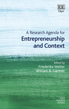 A research agenda for entrepreneurship and context/ edited by Friederike Welter and William B. Gartner