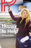 Happy to help/ Michael Ross
