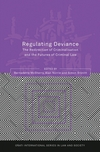 Regulating deviance: the redirection of criminalisation and the futures of criminal law/ edited by Bernadette McSherry, Alan Norrie and Simon Bronitt