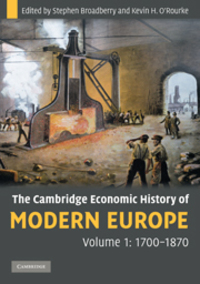 The Cambridge economic history of modern Europe: Volume 1: 1700-1870