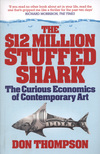 The $12 million stuffed shark: the curious economics of contemporary art and auction houses