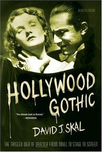 Hollywood gothic: the tangled web of Dracula from novel to stage to screen