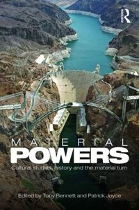 Material powers: cultural studies, history and the material turn